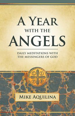 A Year With the Angels, Mike Aquilina