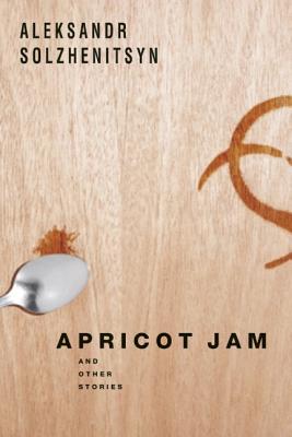 Apricot Jam: And Other Stories, Aleksandr Solzhenitsyn