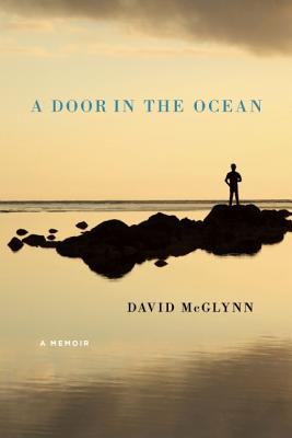 A Door in the Ocean: A Memoir, David McGlynn