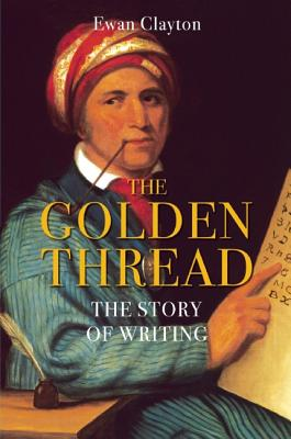 Image for The Golden Thread: A History of Writing