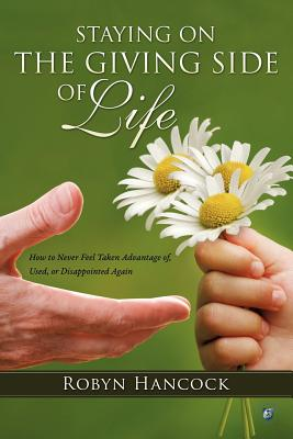 Staying on the Giving Side of Life, Robyn Hancock (Author)