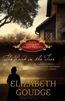 The Bird in the Tree (The Eliot Family Trilogy), Elizabeth Goudge