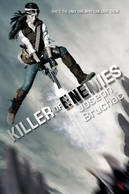 """Killer of Enemies, """"Bruchac, Joseph"""""""