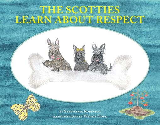 SCOTTIES LEARN ABOUT RESPECT, ROBINSON, STEPHANIE
