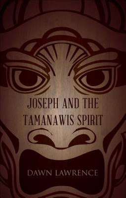Image for Joseph and the Tamanawis Spirit