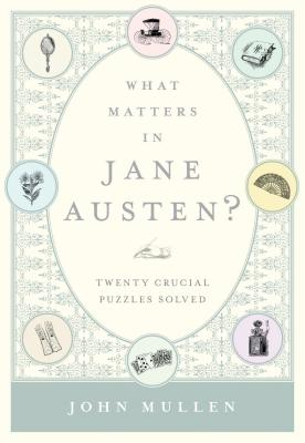Image for What Matters in Jane Austen?: Twenty Crucial Puzzles Solved
