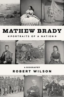 Image for Mathew Brady: Portraits of a Nation