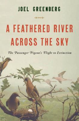 Image for Feathered River Across the Sky: The Passenger Pigeon's Flight to Extinction