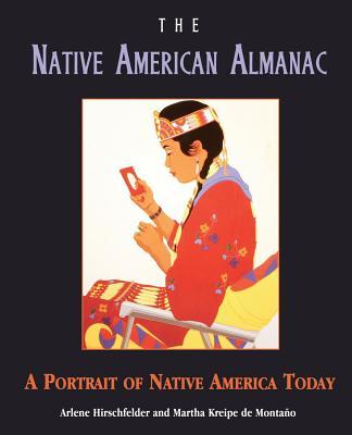 The Native American Almanac: A Portrait of Native America Today, Hirschfelder, Arlene B.; Kreipe de Monta�o, Martha