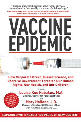 Image for Vaccine Epidemic: How Corporate Greed, Biased Science, and Coercive Government Threaten Our Human Rights, Our Health, and Our Children