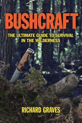 Image for Bushcraft: The Ultimate Guide to Survival in the Wilderness