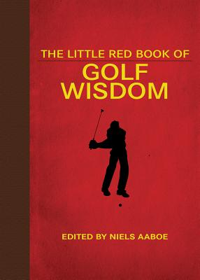 The Little Red Book of Golf Wisdom (Little Red Books)