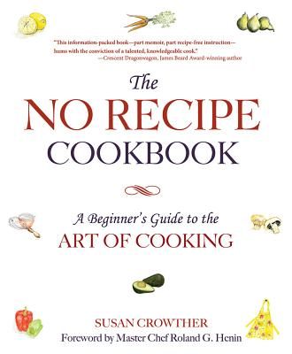 Image for No Recipe Cookbook: A Beginner's Guide to the Art of Cooking