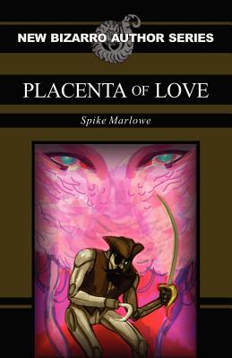 Placenta of Love, Marlowe, Spike