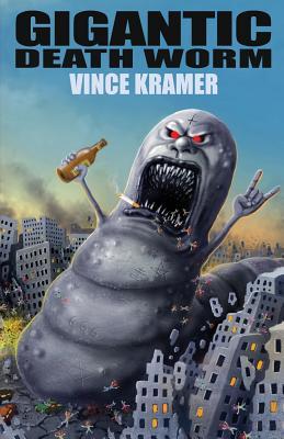Gigantic Death Worm, Kramer, Vince