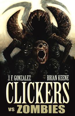 Clickers Vs Zombies, Gonzalez, J. F.; Keene, Brian