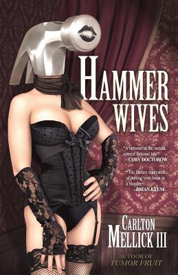 Hammer Wives, Mellick III, Carlton