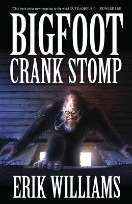 Bigfoot Crank Stomp, Williams, Erik