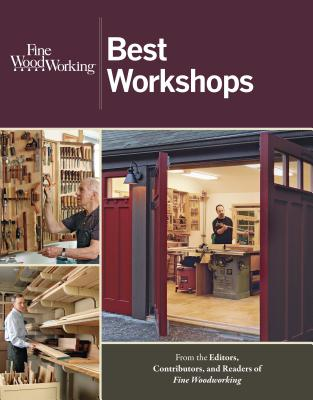 Fine Woodworking Best Workshops, Editors of Fine Woodworking