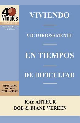 Viviendo Victoriosamente En Tiempos de Dificultad / Living Victoriously in Difficult Times (40 Minute Bible Studies) (Spanish Edition), Ministerios Precepto Internacional