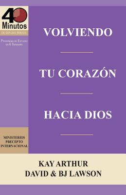 Image for Volviendo Tu Corazon Hacia Dios / Turning Your Heart Towards God (40 Minute Bible Studies) (Spanish Edition)