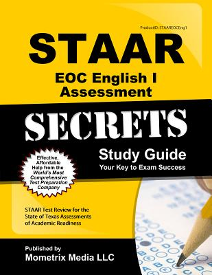 Image for STAAR EOC English I Assessment Secrets Study Guide: STAAR Test Review for the State of Texas Assessments of Academic Readiness (Mometrix Secrets Study Guides)