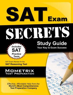 SAT Exam Secrets Study Guide: SAT Test Review for the SAT Reasoning Test, SAT Exam Secrets Test Prep Team
