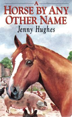 Image for Horse By Any Other Name, A