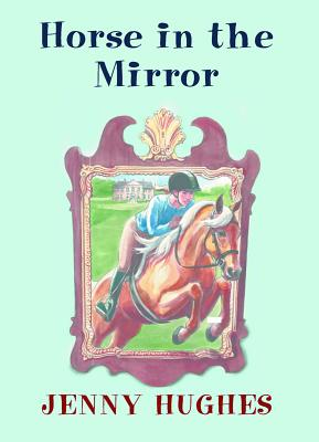 Image for Horse in the Mirror (Garland House Mystery)