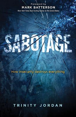 Image for Sabotage: How Insecurity Destroys Everything