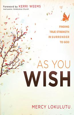 As You Wish: Finding True Strength in Surrender to God, Lokulutu, Mercy