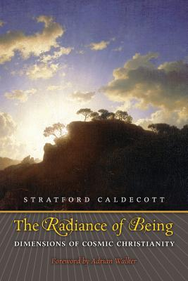 Image for The Radiance of Being: Dimensions of Cosmic Christianity