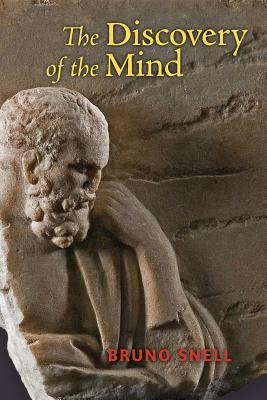 The Discovery of the Mind: The Greek Origins of European Thought, Bruno Snell