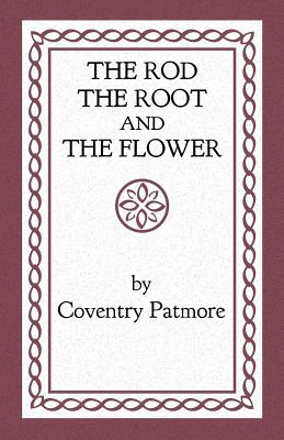 The Rod, the Root and the Flower, Coventry Patmore
