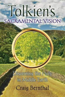 Image for Tolkien's Sacramental Vision: Discerning the Holy in Middle Earth