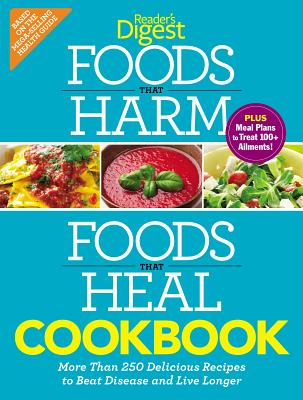 Image for Foods that Harm and Foods that Heal Cookbook: 250 Delicious Recipes to Beat Disease and Live Longer