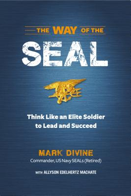 WAY OF THE SEAL: THINK LIKE AN ELITE WARRIOR TO LEAD AND SUCCEED, DIVINE, MARK