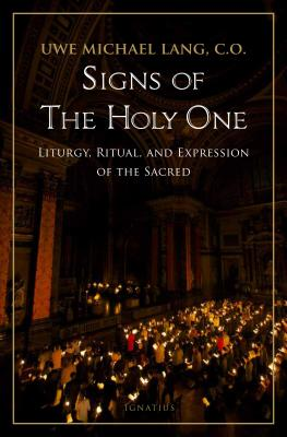Image for Signs of the Holy One: Liturgy, Ritual, and Expression of the Sacred