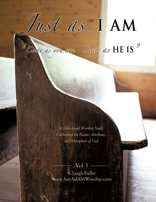 Just As . . . I AM, Fuller, K. Leigh