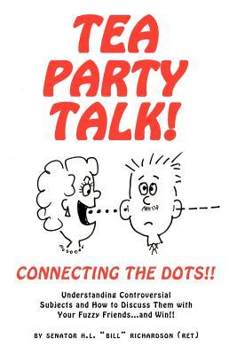 "TEA PARTY TALK, Richardson, Senator H.L. ""Bill"""