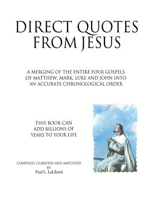 Direct Quotes from Jesus, Laliberte, Paul L.