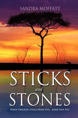 STICKS AND STONES, MOFFATT, SANDRA