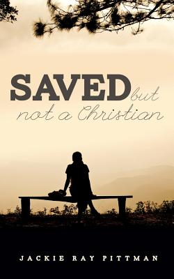 Image for Saved But Not a Christian
