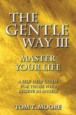 Image for The Gentle Way III: Master Your Life