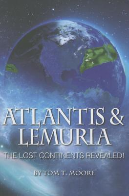 Image for Atlantis and Lemuria: The Lost Continents Revealed