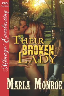 Their Broken Lady (Siren Publishing Menage Everlasting), Monroe, Marla