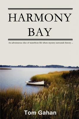 Harmony Bay, Gahan, Tom