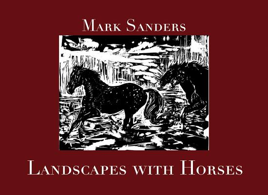 Landscapes With Horses (Joseph V. Hughes Jr. and Holly O. Hughes Series on the Presi), Sanders, Dr. Mark E.
