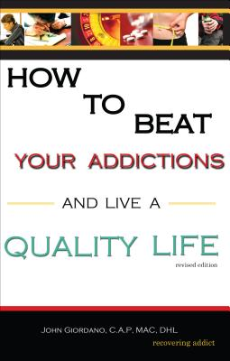 Image for How to Beat Your Addictions and Live a Quality Life