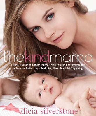 Image for KIND MAMA, THE GUIDE TO SUPERCHARGED FERTILITY, RADIANT PREGNANCY, SWEETER BIRTH &C